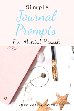 notebook, headphones, stars for decoration, and a pen with a text overlay that says simple journal prompts for mental health. anastasiaswords.com
