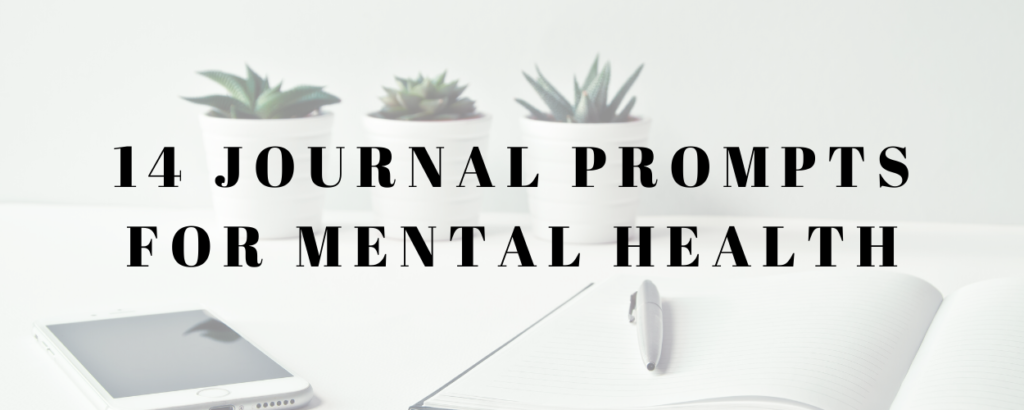 a phone, notebook, pen, and potplants with a textoverlay that says 14 journal prompts for mental health