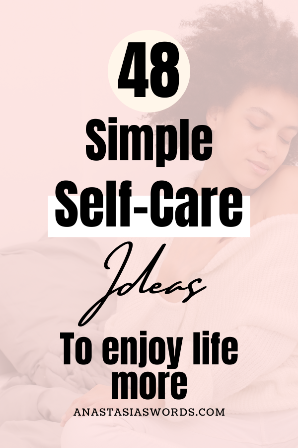picture of a woman hugging herself with a text overlay that says '48 simple self-care ideas to enjoy life more' and the domain name anastasiaswords.com