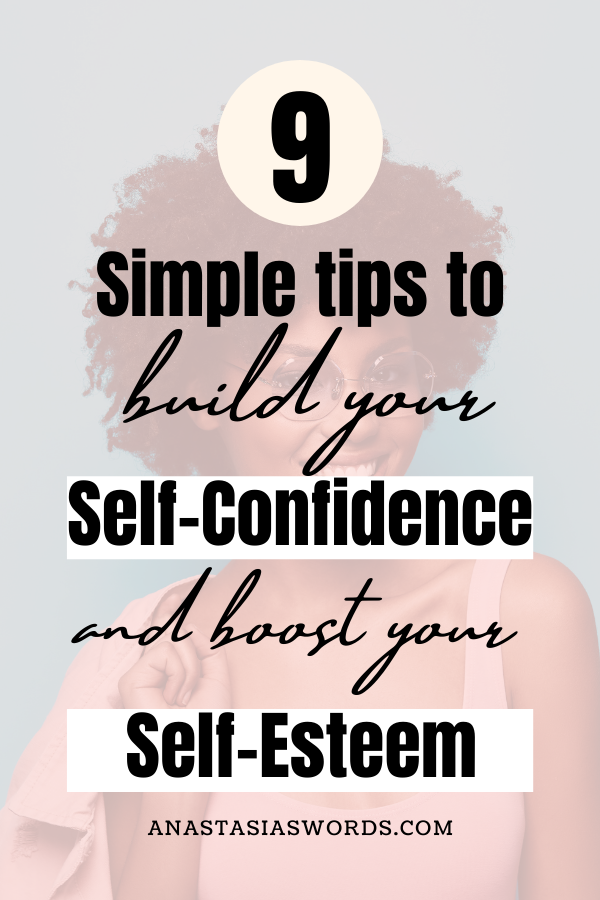 a woman smiling with the text overlay '9 simple tips to build your self-confidence and boost your self-esteem' and the domain name anastasiaswords.com