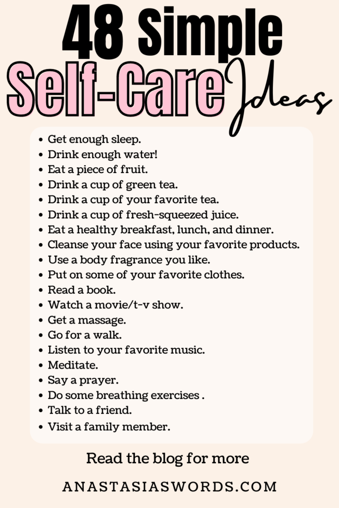 An image with the text 48 simple self-care simple ideas on top with 20 of the before mentioned self-care ideas on it. Beneath that is the text 'read the blog for more' and the domain name anastasiaswords.com