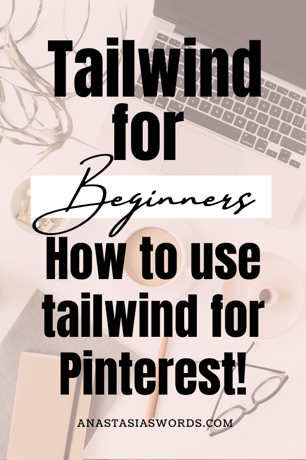 image of a desk with a laptop. text overlay says tailwind for beginners. how to use tailwind for pinterest.