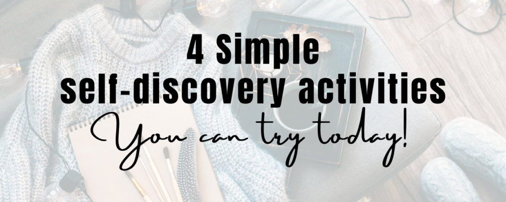landscape image of a sweather, notebook, pencils, canle, boots and cup with a text overlay that says 4 simple self-discovery activities you can try today!