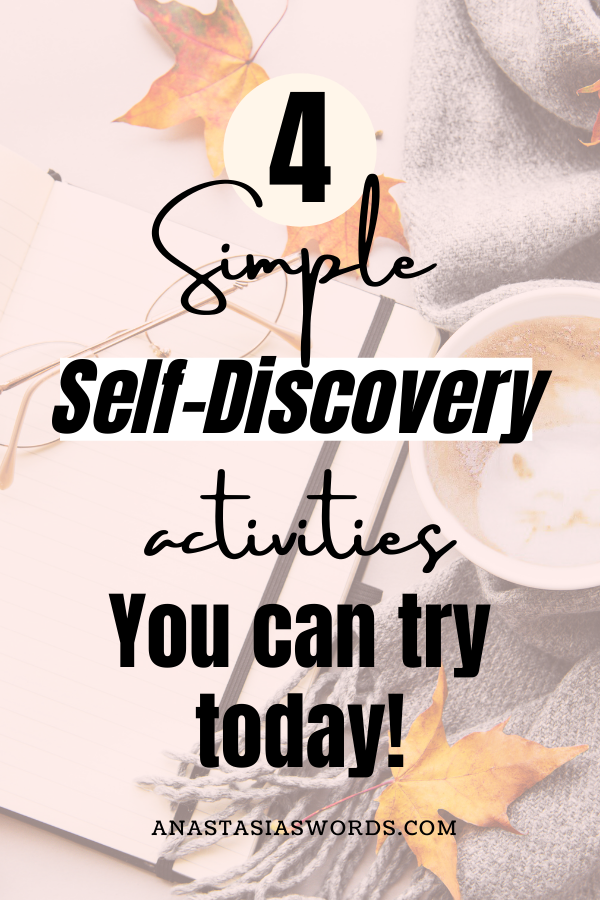 a notebook and glasses, a scarf and some fall leaves with a text overlay that says '4 simple self-discovery activities you can try today.' It als has the domain name anastasiaswords.com