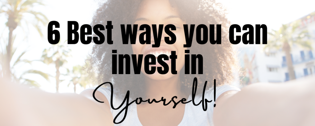 A laughing woman that is making a selfie while both hands are stretched forward. There is a text overlay that says 6 best ways you can invest in yourself!