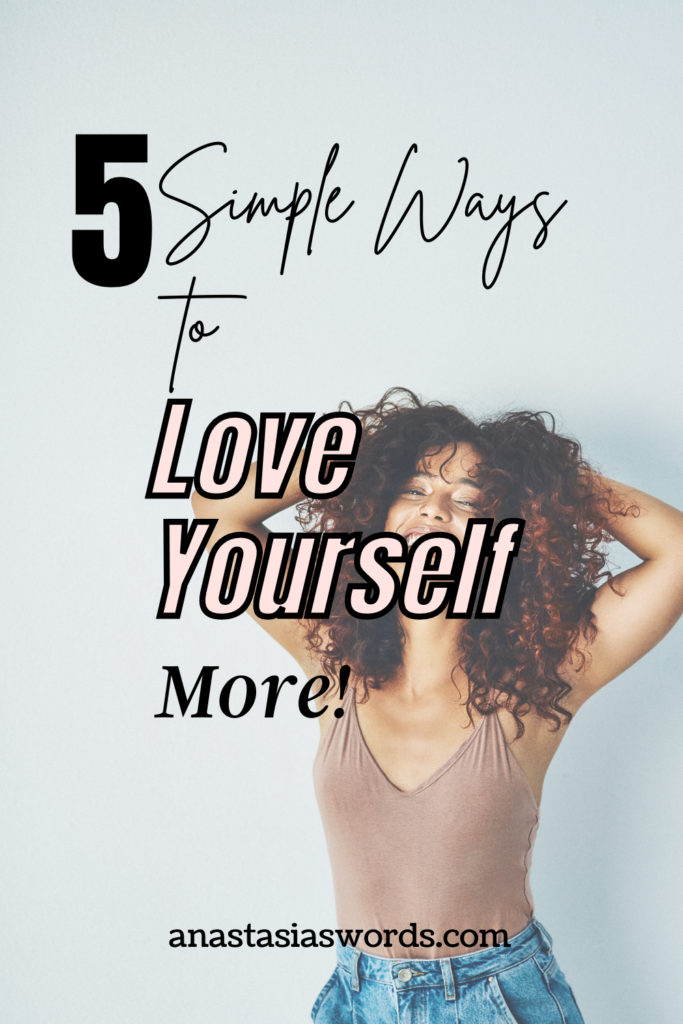 A woman laughing with her hands in her hair. There is a text overlay that says 5 simple ways to love yourself more! anastasiaswords.com