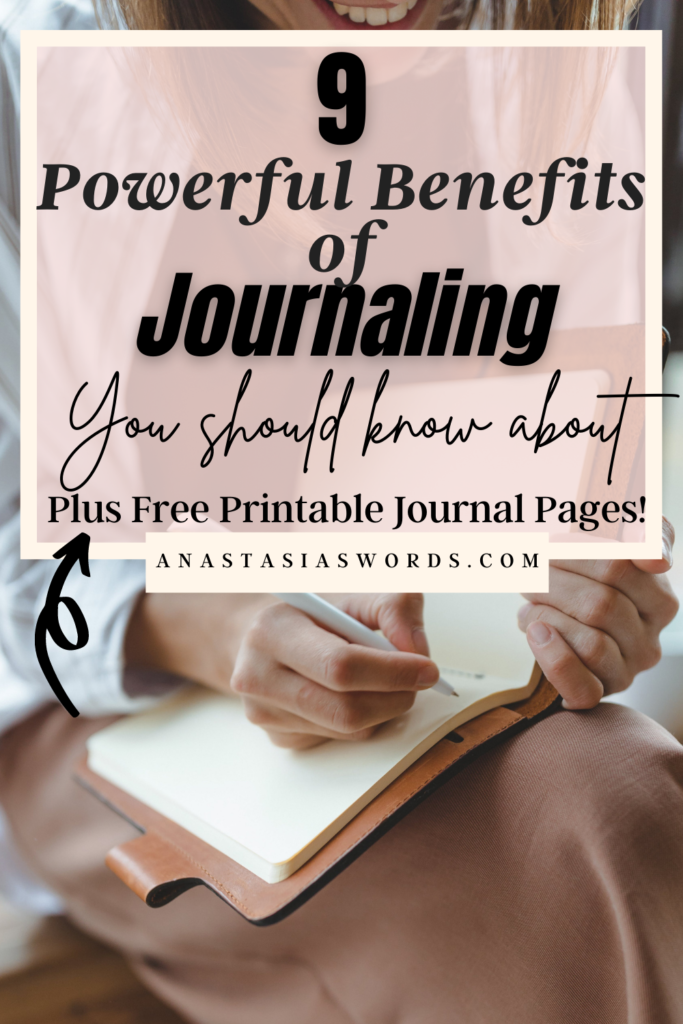 A smiling woman sitting and writing in a journal that is on her lap. There is a text overlay above that says 9 Powerful Benefits of Journaling You Should Know About anastasiaswords.com