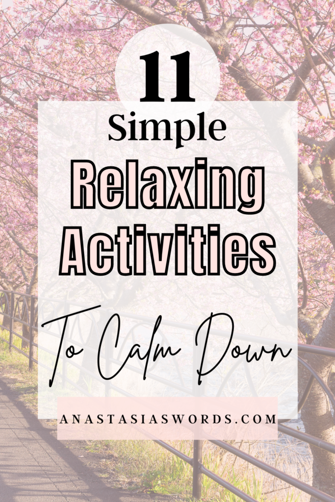 Trees with pink flowers and text that says 11 Simple Relaxing Activities to Calm Down anastasiaswords.com