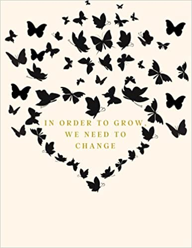 A journal with 'In order to grow we need to change' and butterflies on the cover